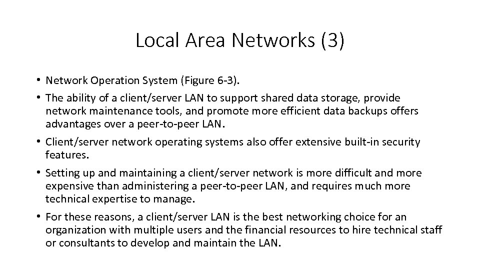 Local Area Networks (3) • Network Operation System (Figure 6 -3). • The ability