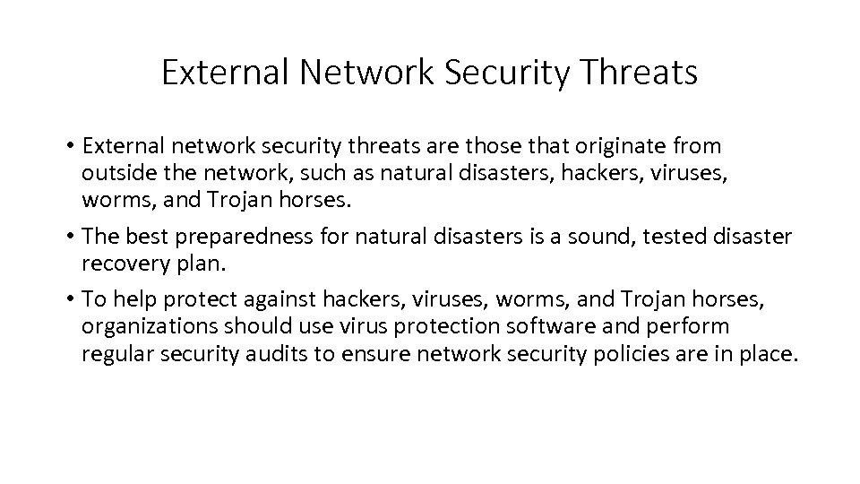 External Network Security Threats • External network security threats are those that originate from