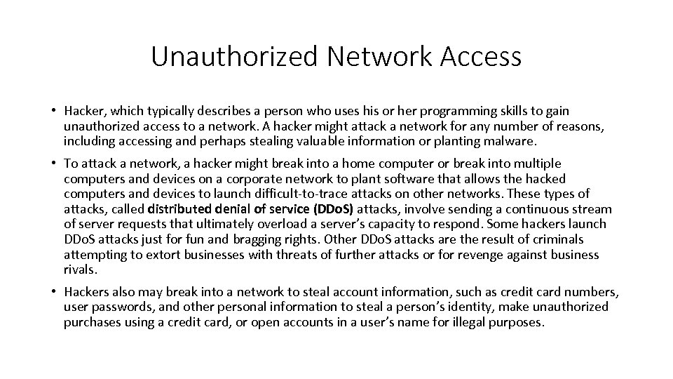 Unauthorized Network Access • Hacker, which typically describes a person who uses his or