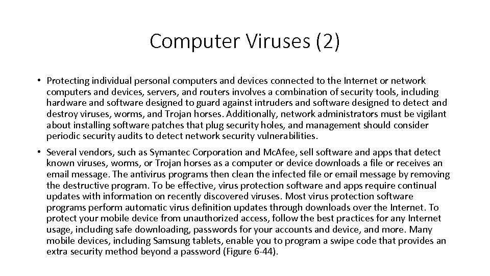 Computer Viruses (2) • Protecting individual personal computers and devices connected to the Internet