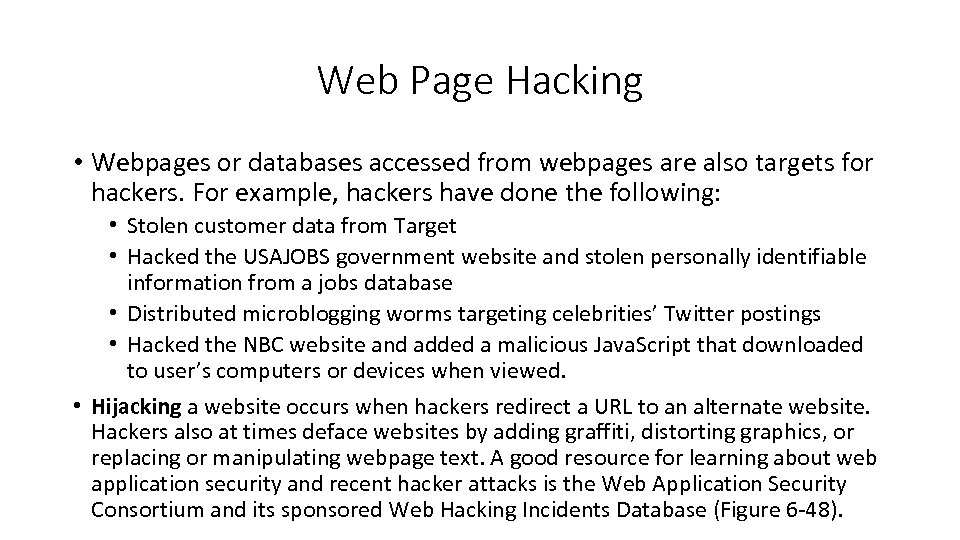 Web Page Hacking • Webpages or databases accessed from webpages are also targets for