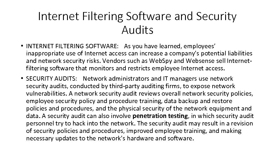 Internet Filtering Software and Security Audits • INTERNET FILTERING SOFTWARE: As you have learned,