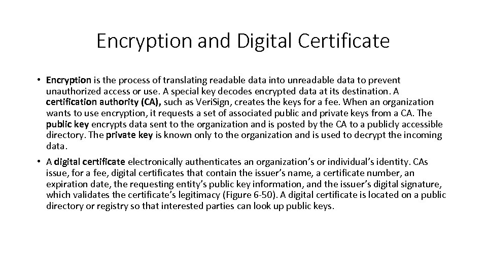 Encryption and Digital Certificate • Encryption is the process of translating readable data into