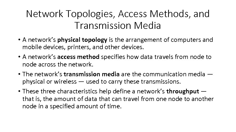 Network Topologies, Access Methods, and Transmission Media • A network's physical topology is the