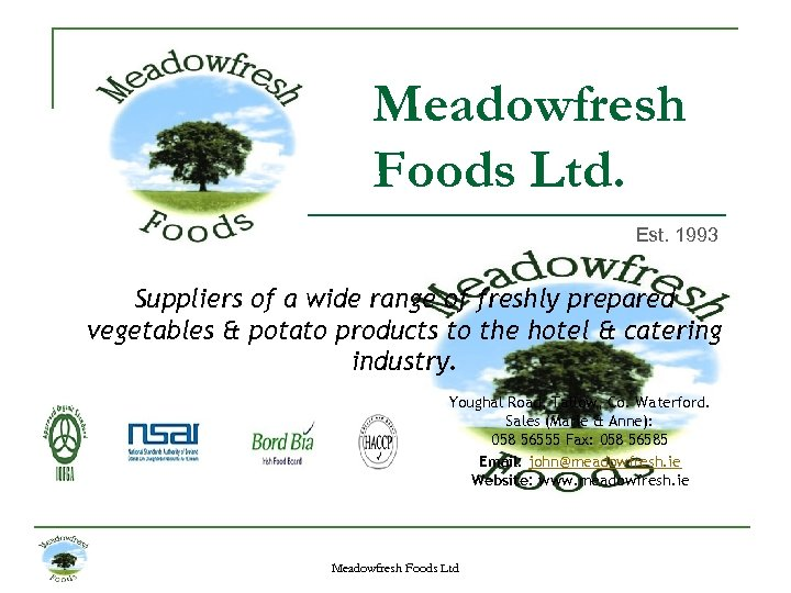 Meadowfresh Foods Ltd. Est. 1993 Suppliers of a wide range of freshly prepared vegetables