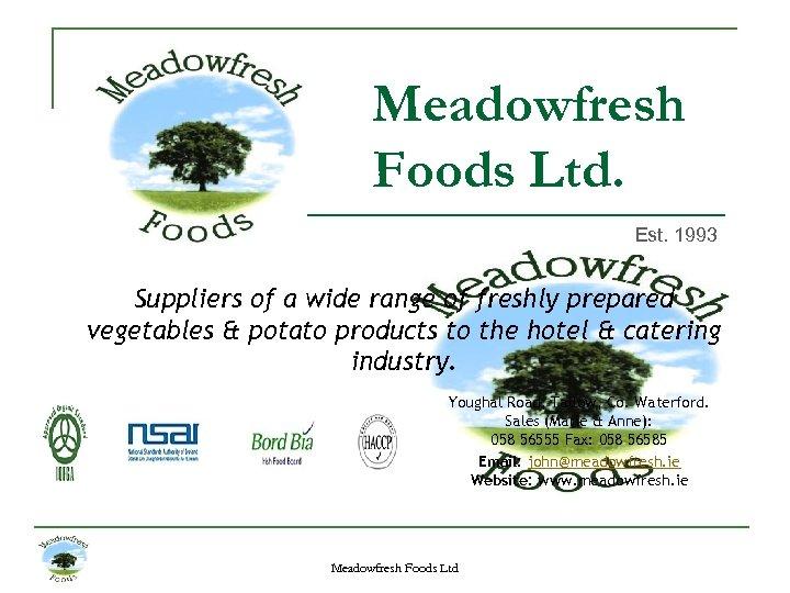 Meadowfresh Foods Ltd. Est. 1993 Suppliers of a wide range of freshly prepared vegetables
