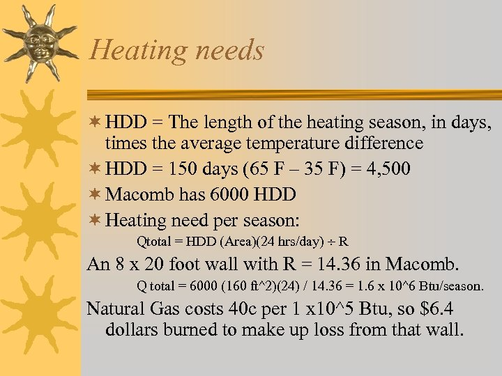Heating needs ¬ HDD = The length of the heating season, in days, times
