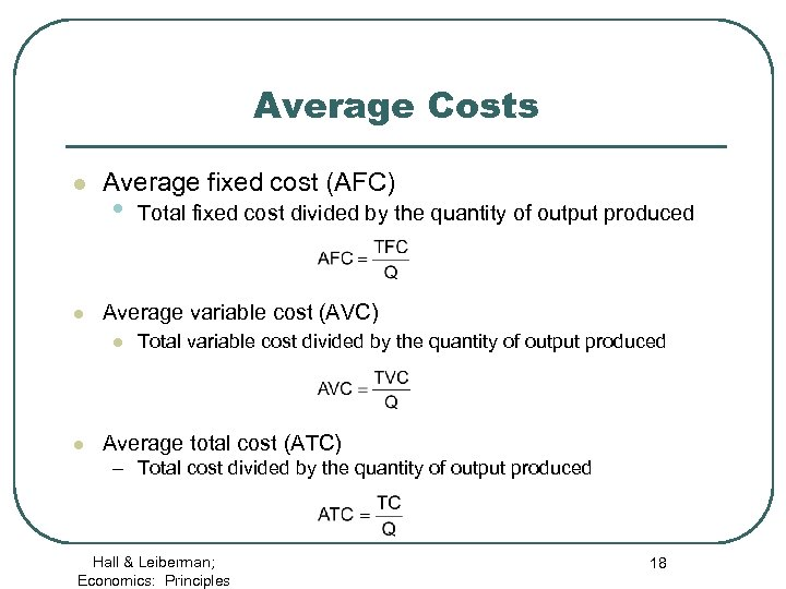 Average Costs l l Average fixed cost (AFC) • Average variable cost (AVC) l