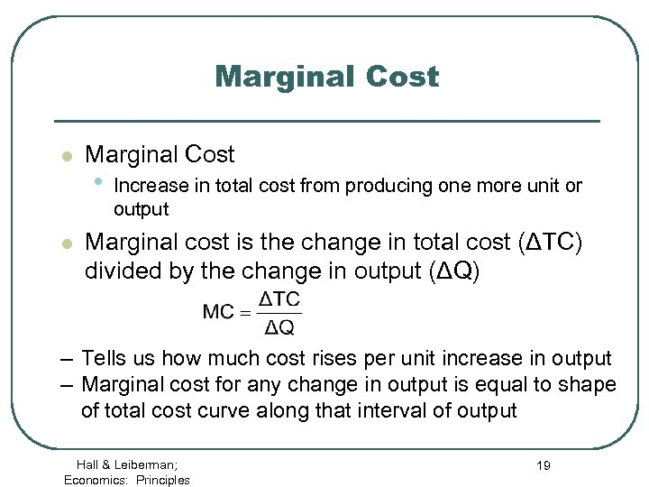 Marginal Cost l l Marginal Cost • Increase in total cost from producing one