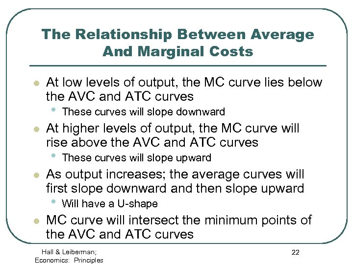 The Relationship Between Average And Marginal Costs l At low levels of output, the