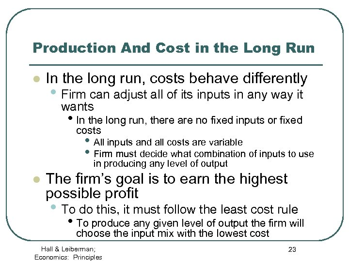 Production And Cost in the Long Run l In the long run, costs behave