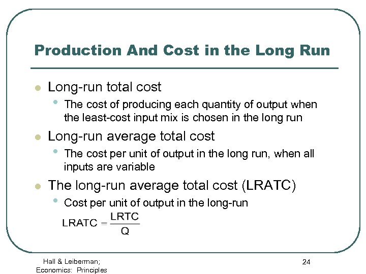 Production And Cost in the Long Run l l l Long-run total cost •