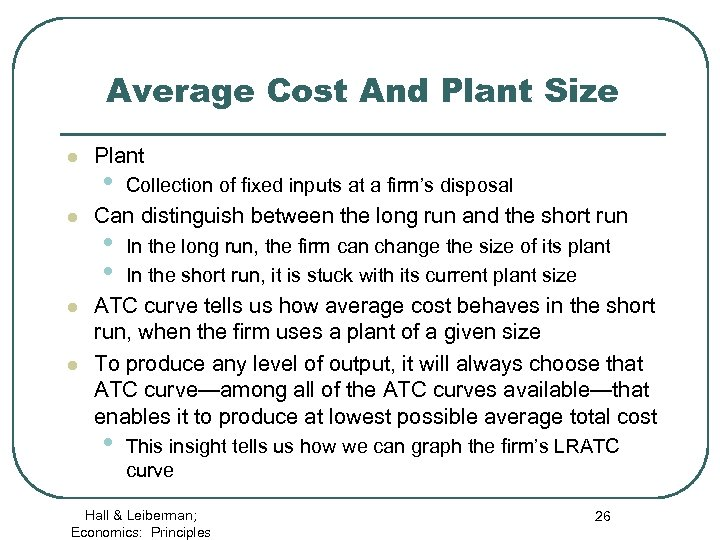 Average Cost And Plant Size l l Plant • Collection of fixed inputs at