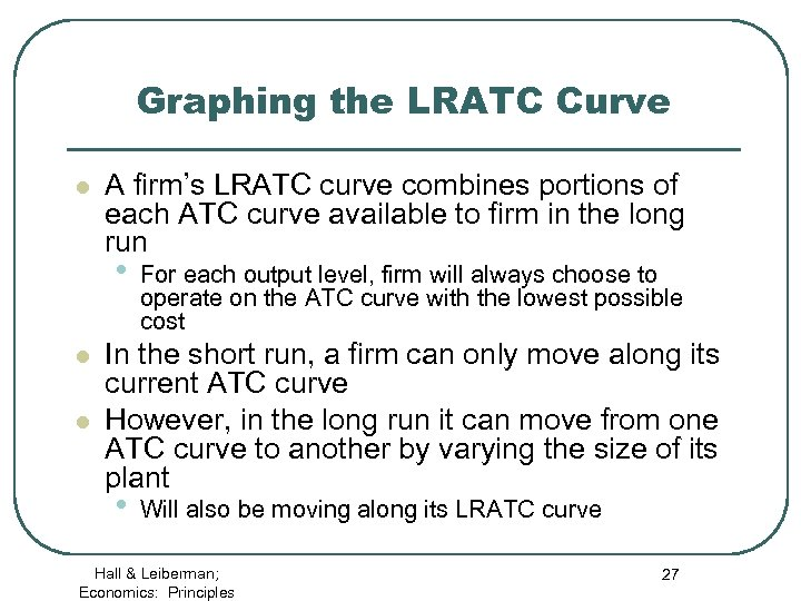 Graphing the LRATC Curve l A firm's LRATC curve combines portions of each ATC