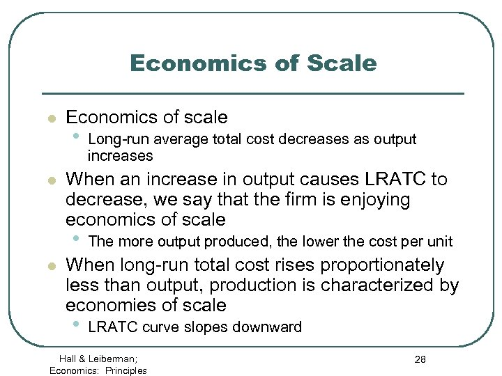 Economics of Scale l l Economics of scale • When an increase in output