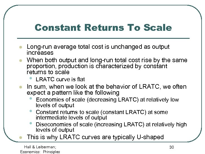 Constant Returns To Scale l l Long-run average total cost is unchanged as output