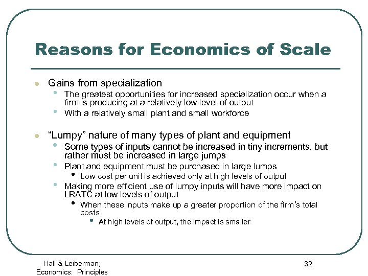 Reasons for Economics of Scale l l Gains from specialization • • The greatest