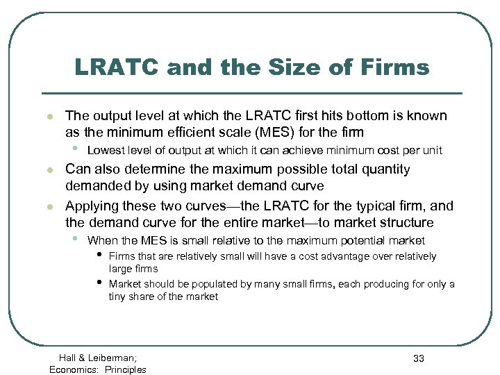 LRATC and the Size of Firms l The output level at which the LRATC