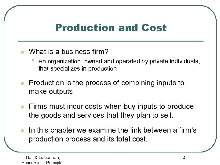 Production and Cost l What is a business firm? • An organization, owned and