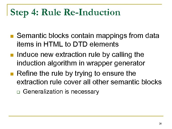 Step 4: Rule Re-Induction n Semantic blocks contain mappings from data items in HTML