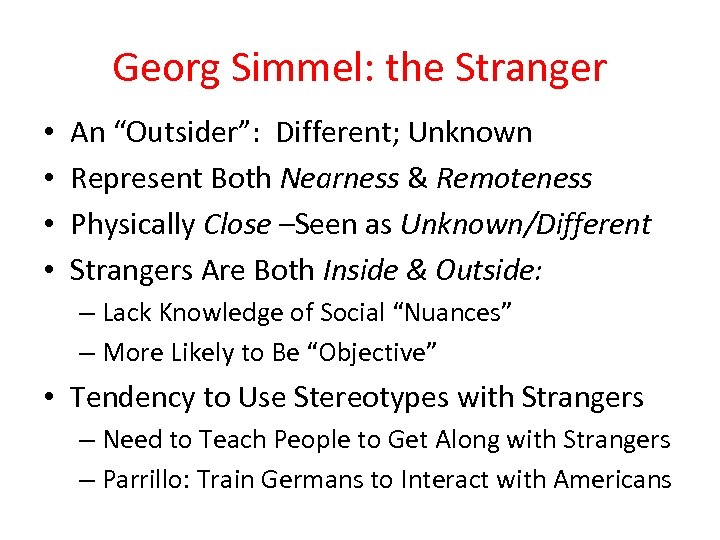 """Georg Simmel: the Stranger • • An """"Outsider"""": Different; Unknown Represent Both Nearness &"""