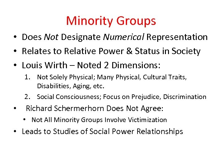 Minority Groups • Does Not Designate Numerical Representation • Relates to Relative Power &