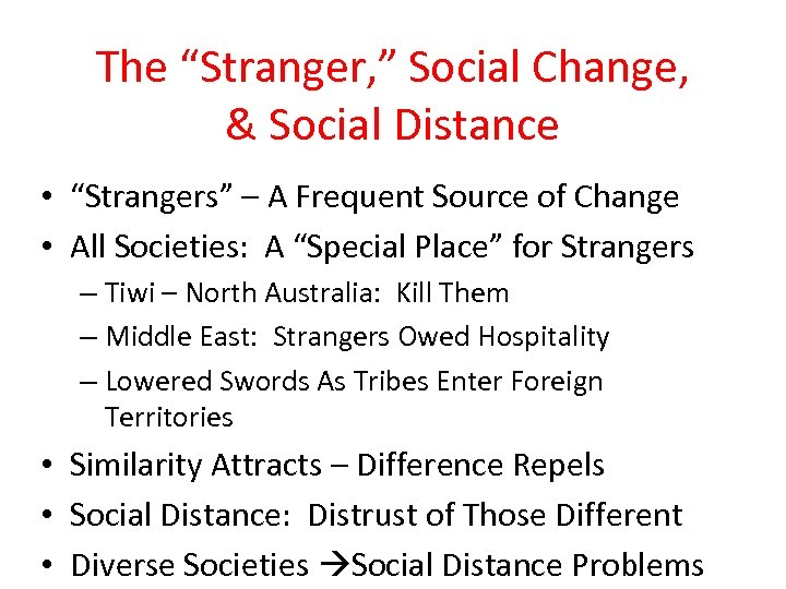"""The """"Stranger, """" Social Change, & Social Distance • """"Strangers"""" – A Frequent Source"""