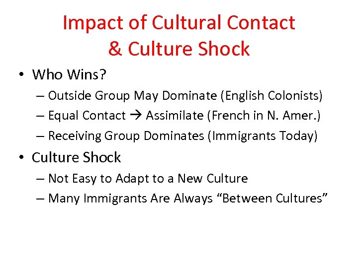 Impact of Cultural Contact & Culture Shock • Who Wins? – Outside Group May