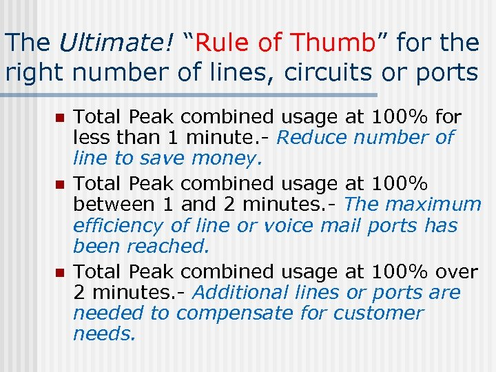 "The Ultimate! ""Rule of Thumb"" for the right number of lines, circuits or ports"