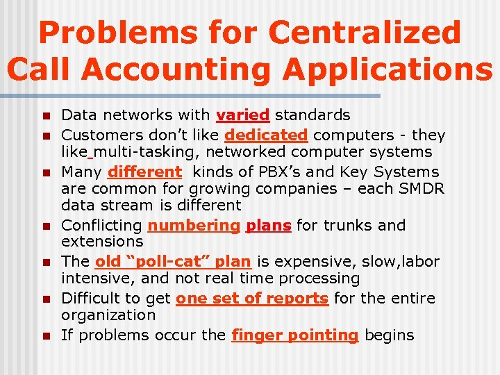 Problems for Centralized Call Accounting Applications n n n n Data networks with varied