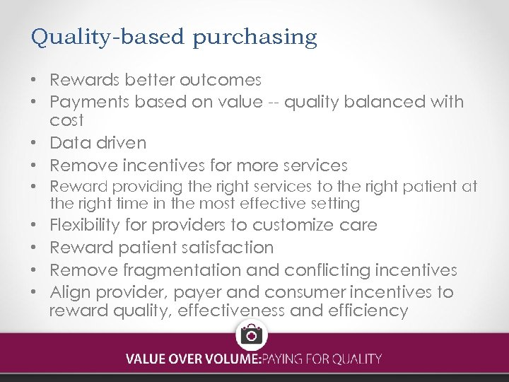 Quality-based purchasing • Rewards better outcomes • Payments based on value -- quality balanced