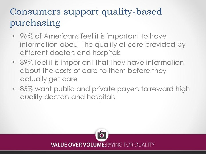 Consumers support quality-based purchasing • 96% of Americans feel it is important to have
