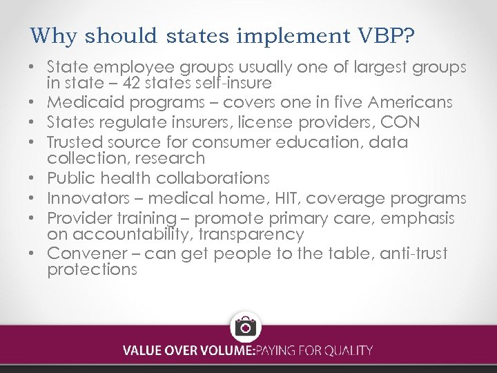 Why should states implement VBP? • State employee groups usually one of largest groups