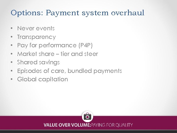 Options: Payment system overhaul • • Never events Transparency Pay for performance (P 4