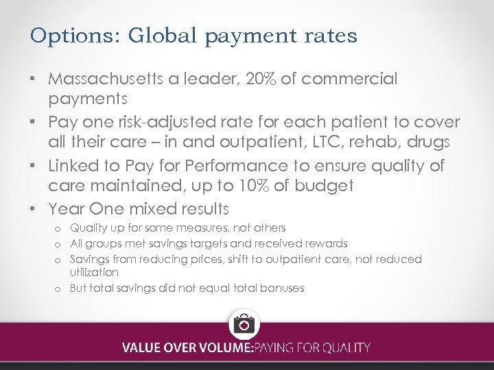 Options: Global payment rates • Massachusetts a leader, 20% of commercial payments • Pay