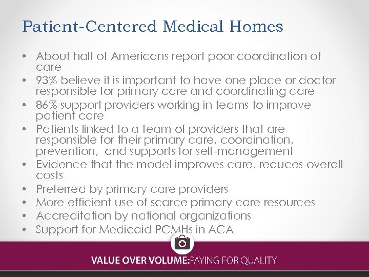 Patient-Centered Medical Homes • About half of Americans report poor coordination of care •