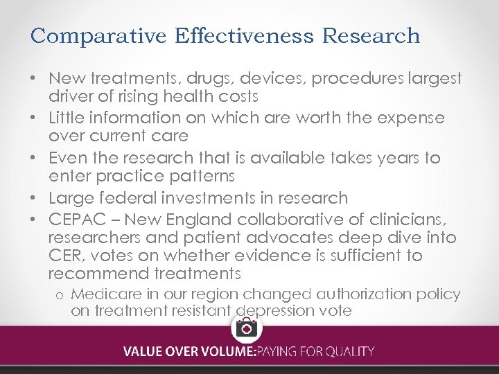 Comparative Effectiveness Research • New treatments, drugs, devices, procedures largest driver of rising health