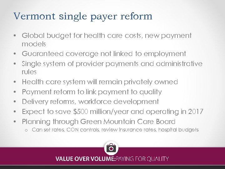Vermont single payer reform • Global budget for health care costs, new payment models