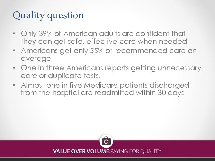 Quality question • Only 39% of American adults are confident that they can get