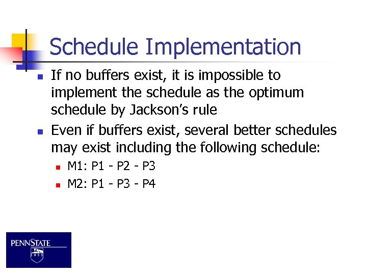 Schedule Implementation n n If no buffers exist, it is impossible to implement the