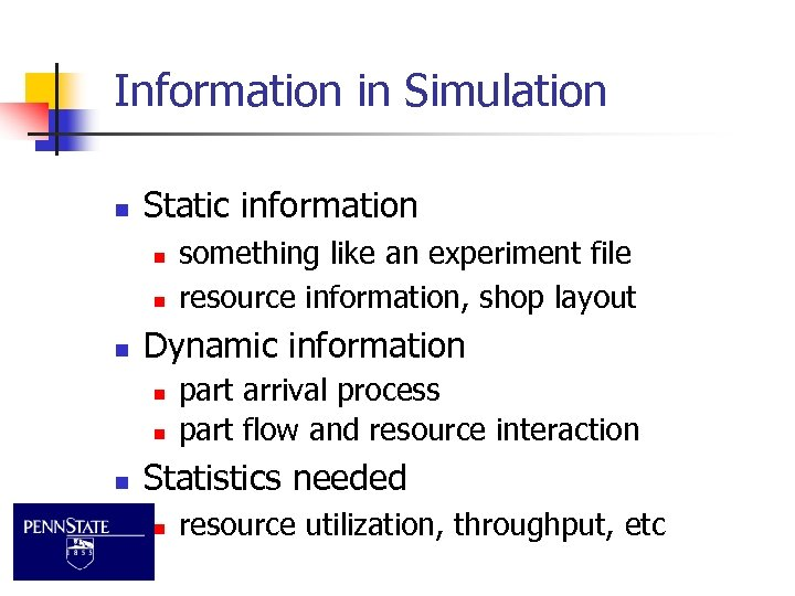 Information in Simulation n Static information n Dynamic information n something like an experiment