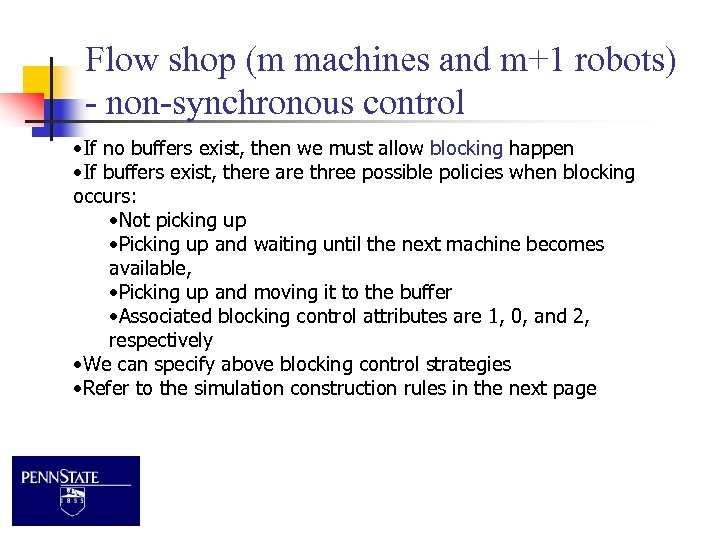 Flow shop (m machines and m+1 robots) - non-synchronous control • If no buffers