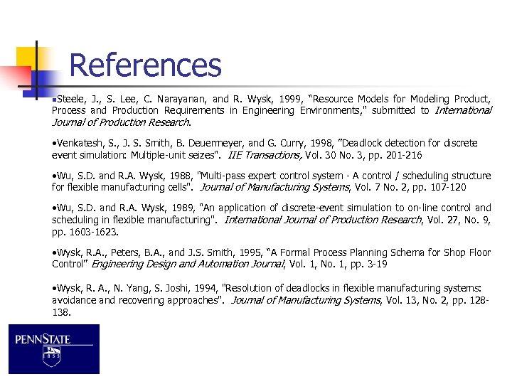 "References n. Steele, J. , S. Lee, C. Narayanan, and R. Wysk, 1999, ""Resource"