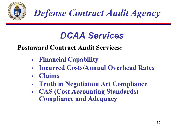 Defense Contract Audit Agency DCAA Services Postaward Contract Audit Services: § § § Financial
