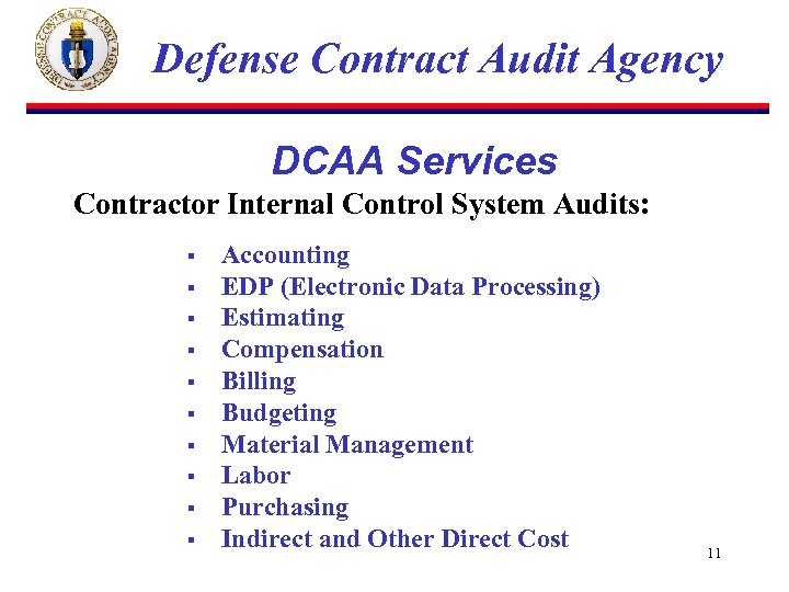 Defense Contract Audit Agency DCAA Services Contractor Internal Control System Audits: § § §
