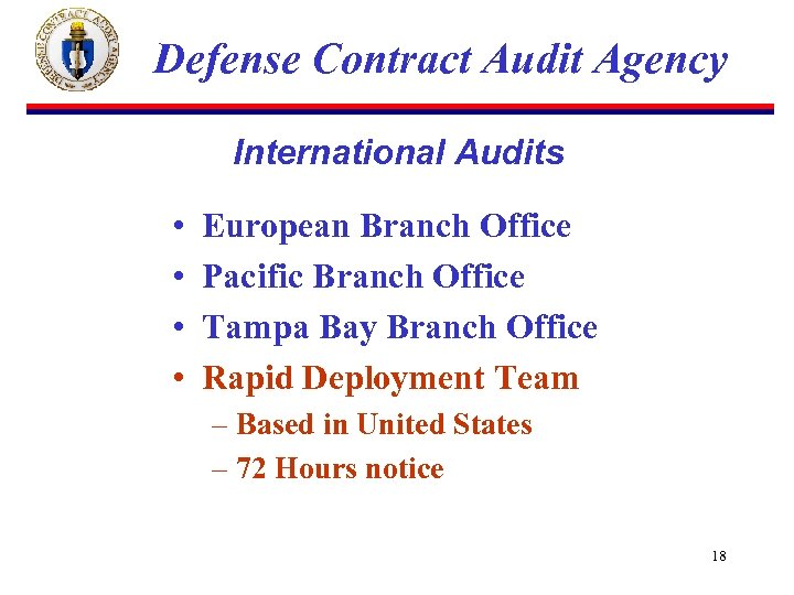 Defense Contract Audit Agency International Audits • • European Branch Office Pacific Branch Office