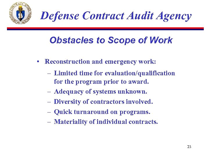 Defense Contract Audit Agency Obstacles to Scope of Work • Reconstruction and emergency work: