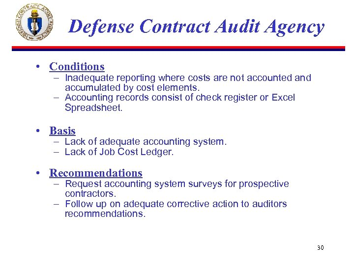 Defense Contract Audit Agency • Conditions – Inadequate reporting where costs are not accounted