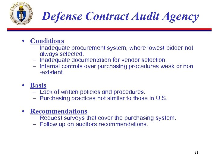 Defense Contract Audit Agency • Conditions – Inadequate procurement system, where lowest bidder not