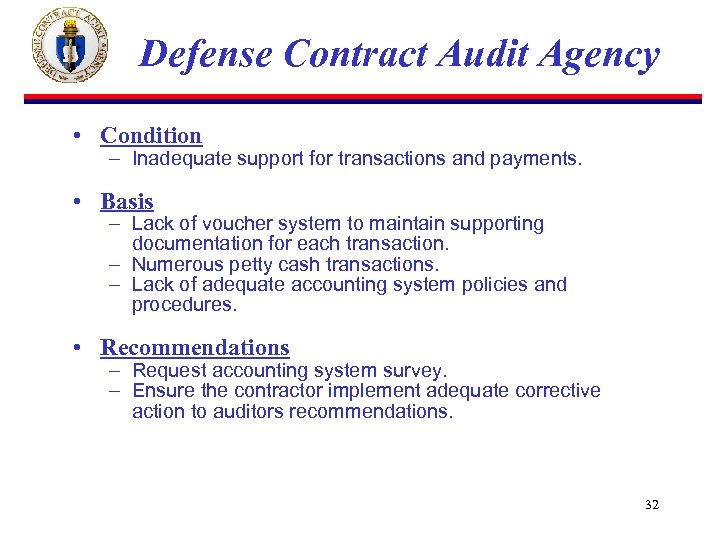 Defense Contract Audit Agency • Condition – Inadequate support for transactions and payments. •